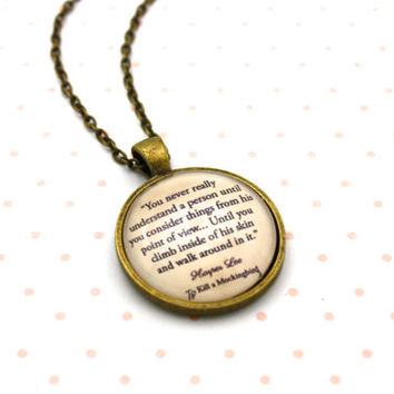 To Kill A Mockingbird, Scout, Atticus, 'Climb Inside Of His Skin', Harper Lee Quote Necklace or Keychain
