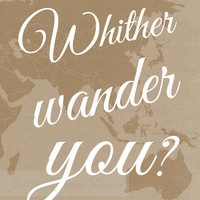 Wither WANDER You, Shakespeare Travel Quote, World Map, Europe, Australia, Travel Map, Travel Love, Typography, 8x10