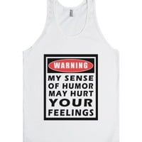 warning:my sense of humor may hurt your feelings tank top-JH-Tank