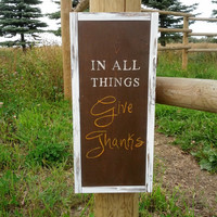 "Thanksgiving Themed Wood Sign ""In All Things Give Thanks"""