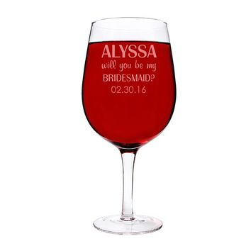 Personalized Will You Be My Bridesmaid? 25 oz. XL Wine Glass