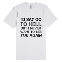 Go to Hell-Unisex White T-Shirt