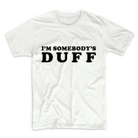 I'm Somebody's Duff Unisex Graphic Tshirt, Adult Tshirt, Graphic Tshirt For Men & Women