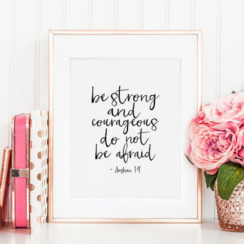 JOSHUA 1:9, Be Strong And Courageous Do Not Be Afraid, Bible Verse,Scripture Art,Bible Cover,Christina Print,Quote Prints,Typography Print