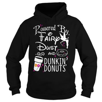 Powered by fairy dust and dunkin' donuts shirt Hoodie