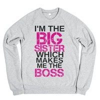 I'm The Big Sister Which Makes Me The Boss Sweatshirt (pink