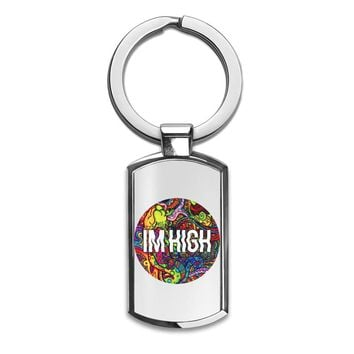 Im High Dope Swag Hype Hipster Acid D***s Music Weed Stoner   Premium Stainless Steel Key Ring| Enjoy A Unique  & Personalized Key Hanger To Carry Your Keys W/ Style| Custom Quality Prints| Household Souvenirs By Styleart
