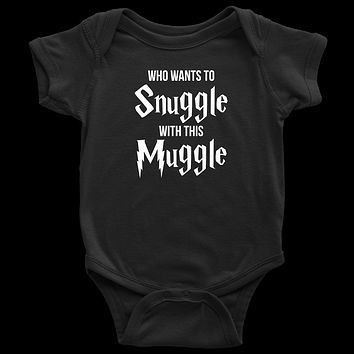 Who Wants To Snuggle With This Muggle - Harry Potter Inspired Baby Onesuit