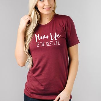 Mama Life is the Best Life Tee