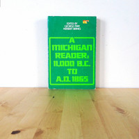 A Michigan Reader: 11,000 B.C to A.D. 1865 {1974} Vintage Book