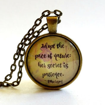 Emerson Quote | Adopt the Pace of Nature | Her Secret is Patience | Glass Necklace | Pendant | Velvet Choker | Gift | Quote | Key Ring