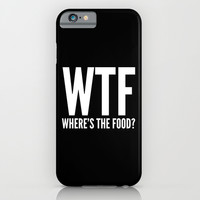 WTF Where's The Food (Black & White) iPhone & iPod Case by CreativeAngel
