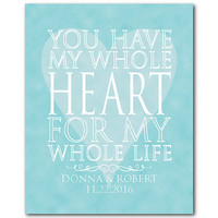 You have my whole heart for my whole life - Heart Love Anniversary Gift  Typography Word Art - Personalized wedding gift Valentines Day