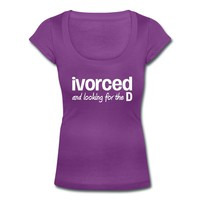 Ivorced and Looking for the D T-Shirt   Spreadshirt