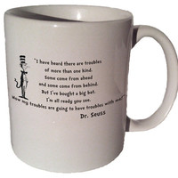 "Dr. Seuss Cat in the Hat ""I have heard there are troubles of more than one kind."" quote 11 oz coffee tea mug"