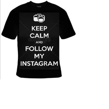 keep calm and follow my instigram t shirt ,funny cool statement humor tee shirt, t-shirts