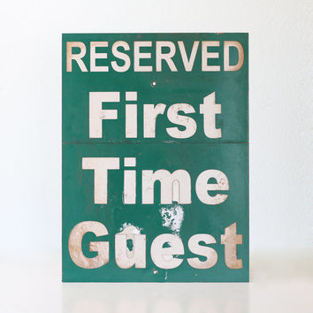Vintage Guest Sign - Reserved First Time Guest