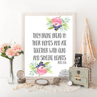 They broke bread in their homes Acts 2:46 Bible verse Christian quote nursery floral Scripture Typography printable print art home decor art