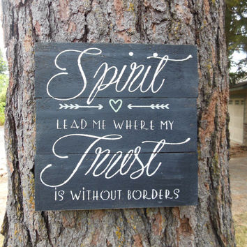 "Joyful Island Creations ""Spirit lead me where my trust is without boarders"" wood sign, black wood sign, heart sign, arrow sign"