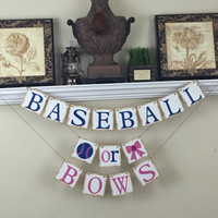 Baseball or Bows Banner, Gender Reveal banner, Rustic Baby Shower Decor, Baby Shower Decorations, Pink and Blue