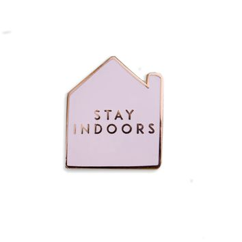 Stay Indoors Enamel Pin