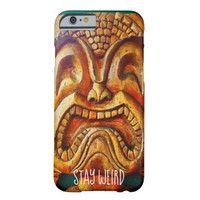 """Stay Weird"" Quote, Fun Retro Wood Tiki Face Photo Barely There iPhone 6 Case"