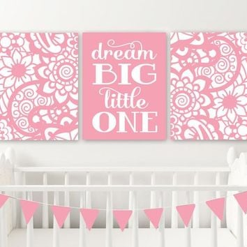 PAISLEY Flower Nursery Wall Art, Pink Nursery Wall Decor, Pink Paisley Pattern CANVAS or Prints, Dream Big Little One Girl Quote, Set of 3