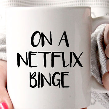On a Netflix Binge Coffee Mug