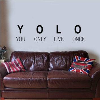 YOLO - You Only Live Once - Drake Lil Wayne The Motto Lyrics - Wall Sticker Vinyl Art Inspirational