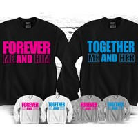 "Forever Me and Him - Together Me and Her ""Cute Couples Matching Crewnecks"""