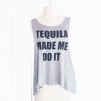Tequila Made Me Do It Tank, Grey