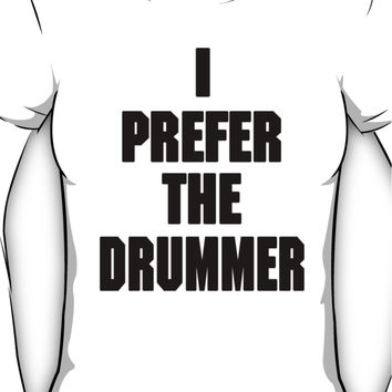I PREFER THE DRUMMER (DAVE GROHL / TAYLOR HAWKINS) Women's T-Shirt