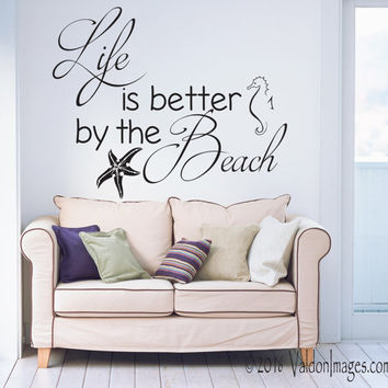 Better by the beach quote wall decal, ocean wall decal, living room wall decal, word wall decal, nautical wall decal, family wall decal
