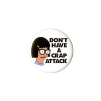 Bob's Burgers Tina Don't Have A Crap Attack Pin