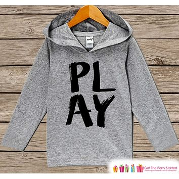 Novelty Kids Shirt - PLAY Hoodie - Boys or Girls Shirt - Grey Pullover - Gift Idea for Baby, Infant, Kids, Toddler