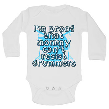 I'm Proof That Mommy Can'T Resist Drummers Funny Kids Onesuit - B132