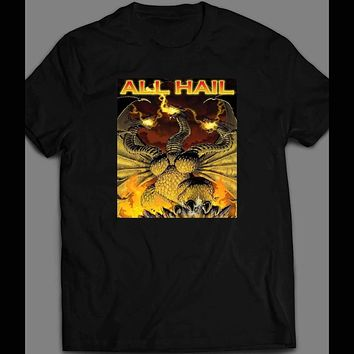 427e3bf0a7d2 ALL HAIL KING GHIDORAH KING OF THE MONSTERS MOVIE INSPIRED T-SHI