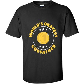 Funny Worlds Okayest Godfather T-shirt Family Gift
