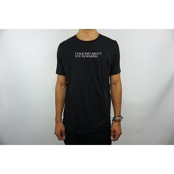 TALK SHIT ABOUT YOU T-SHIRT