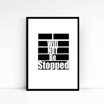 I Will Not be Stopped Wall Art Positive Motivational Saying Print Digital Art Graphics Download