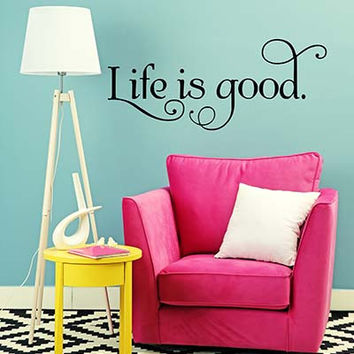 Life Is Good Vinyl Wall Decal Sticker