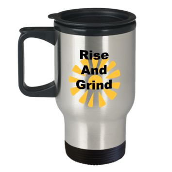 Rise And Grind Motivational Travel Coffee Mug Stainless Steel Coffee Travel Cup Mugs With Sayings Friendship Gifts