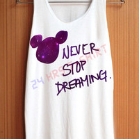 Never Stop Dreaming Shirt Walt Disney Quote Shirts Purple Galaxy Shirt Top Tank Top Tee Tunic Singlet Women - Size S M L