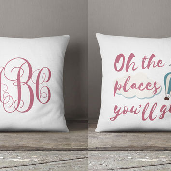 Dr.Seuss quote New baby monogrammed pillow / Graduation gift