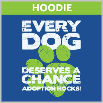 Every Dog Deserves A Chance HOODIE