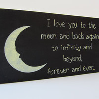 """Hand Painted Wooden Black Primitive Sign, """"I love you to the moon and back again, to infinity and beyond, forever and ever."""""""