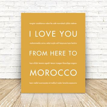 Moroccan Art Print, Home Decor, Travel Poster, I Love You From Here To MOROCCO, Shown in Harvest
