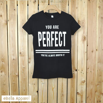 You Are Perfect - Women's Basic Black Short Sleeve, Graphic Print Tee