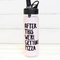 Work It Out Water Bottle {After this, we're getting pizza}