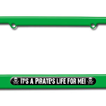 It's A Pirate's Life For Me - Skull Crossed Swords License Plate Frame